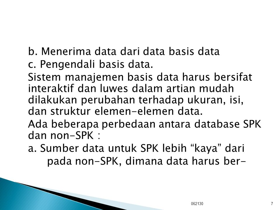 b. Menerima data dari data basis data c. Pengendali basis data