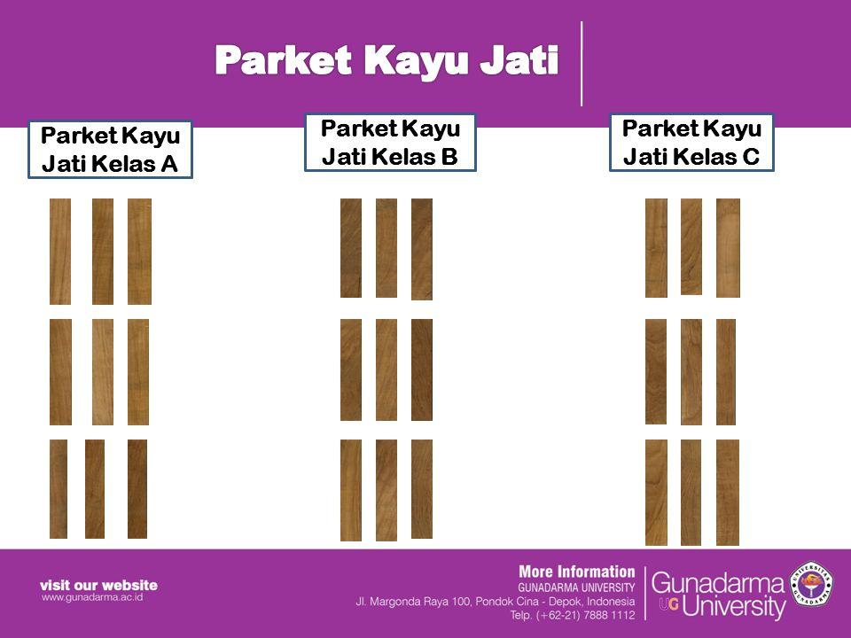 Parket Kayu Jati Parket Kayu Jati Kelas B Parket Kayu Jati Kelas C