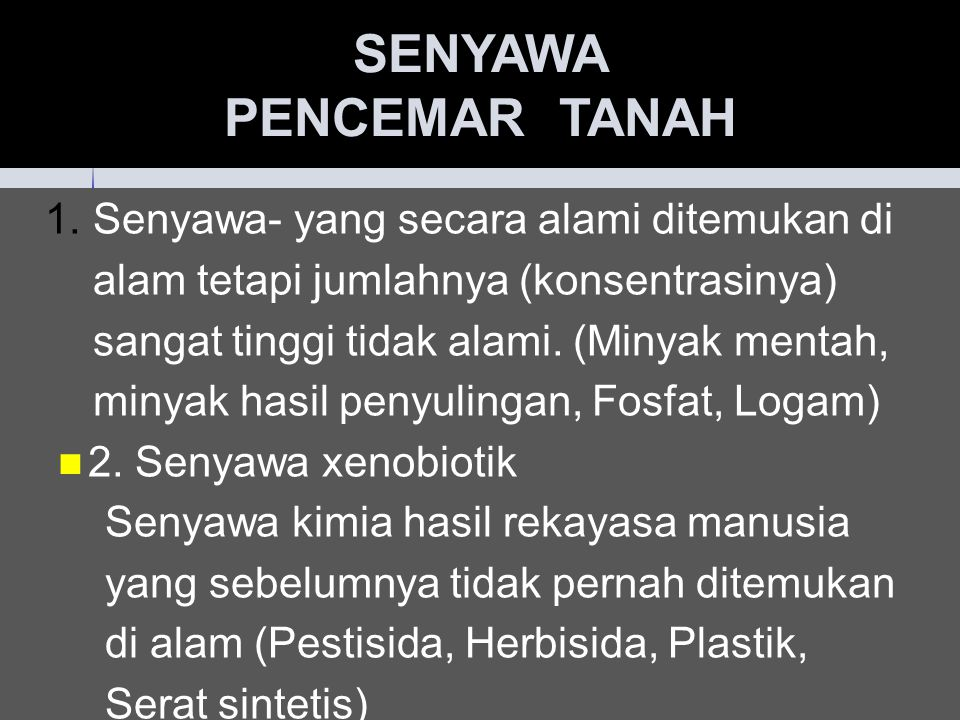 SENYAWA PENCEMAR TANAH