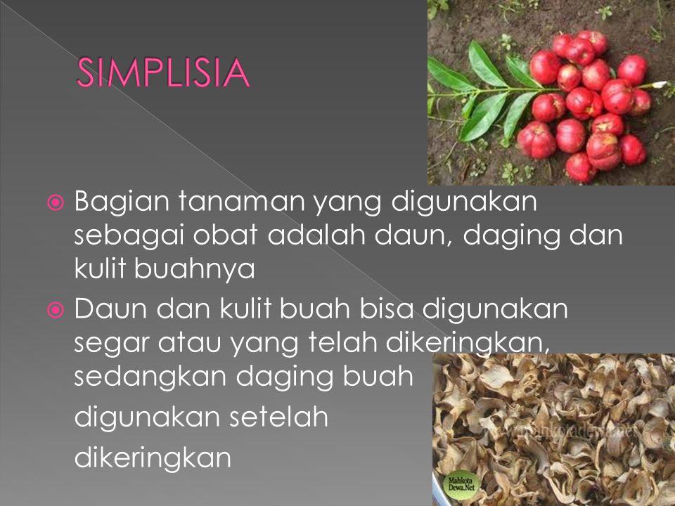 SIMPLISIA Bagian tanaman yang digunakan sebagai obat adalah daun, daging dan kulit buahnya.