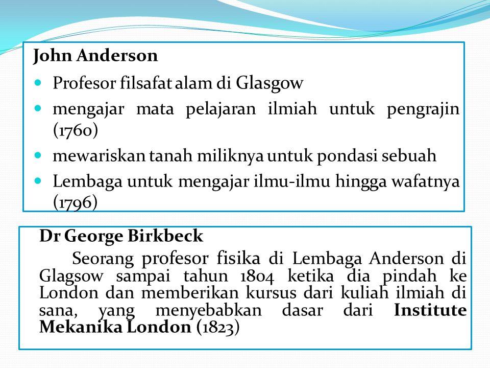 John Anderson Profesor filsafat alam di Glasgow. mengajar mata pelajaran ilmiah untuk pengrajin (1760)