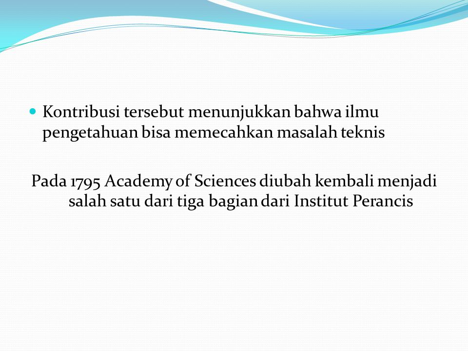 Kontribusi tersebut menunjukkan bahwa ilmu pengetahuan bisa memecahkan masalah teknis
