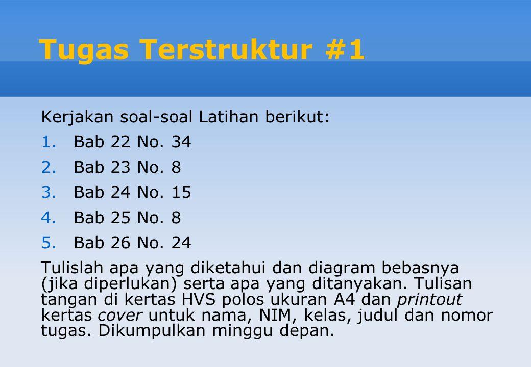 Tugas Terstruktur #1 Kerjakan soal-soal Latihan berikut: Bab 22 No. 34