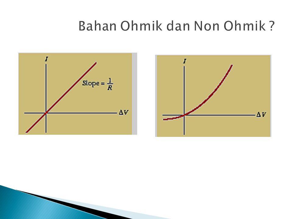 Bahan Ohmik dan Non Ohmik