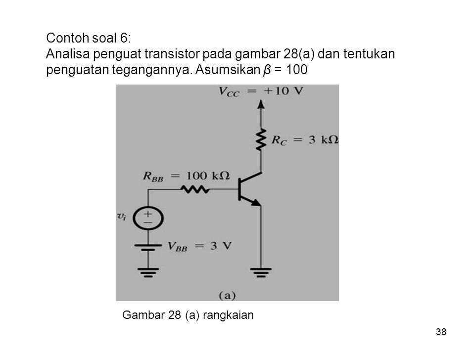 Contoh soal 6: Analisa penguat transistor pada gambar 28(a) dan tentukan penguatan tegangannya. Asumsikan β = 100.