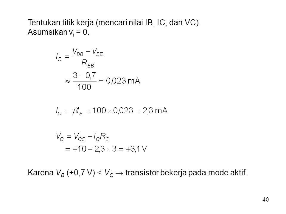 Tentukan titik kerja (mencari nilai IB, IC, dan VC).