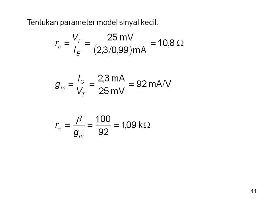 Tentukan parameter model sinyal kecil: