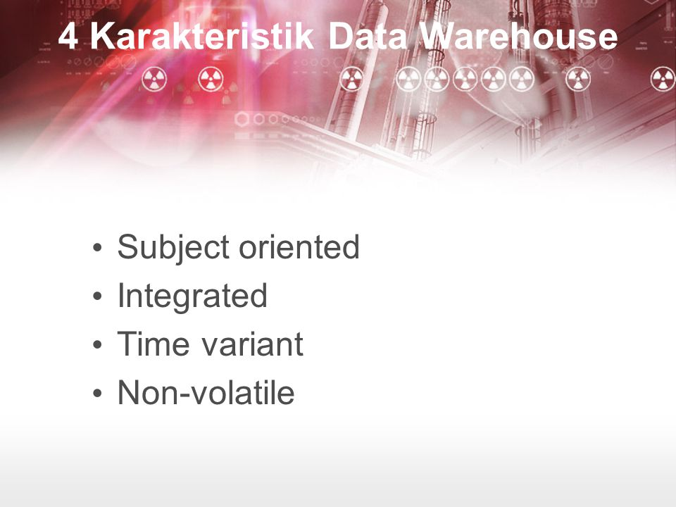 4 Karakteristik Data Warehouse