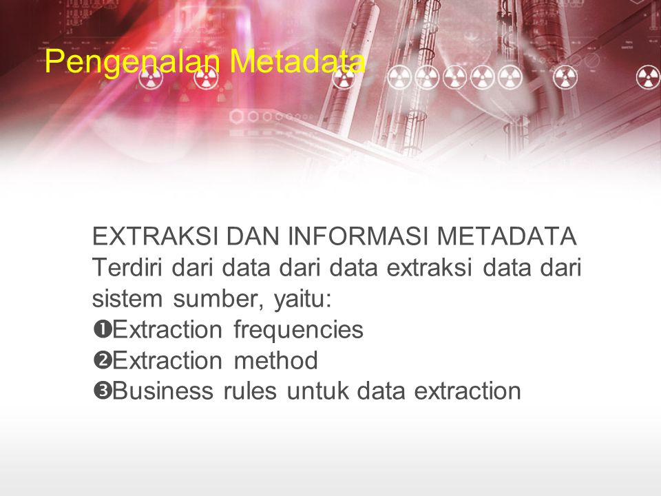 Pengenalan Metadata EXTRAKSI DAN INFORMASI METADATA