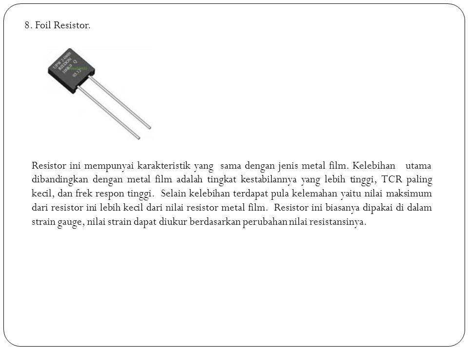 8. Foil Resistor.