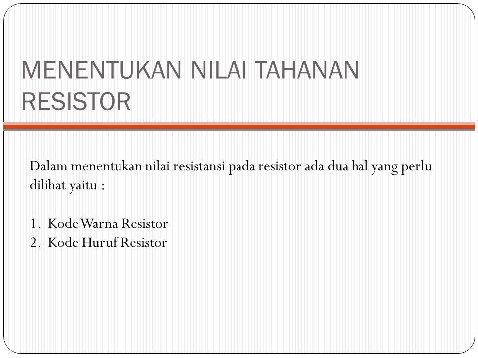 MENENTUKAN NILAI TAHANAN RESISTOR