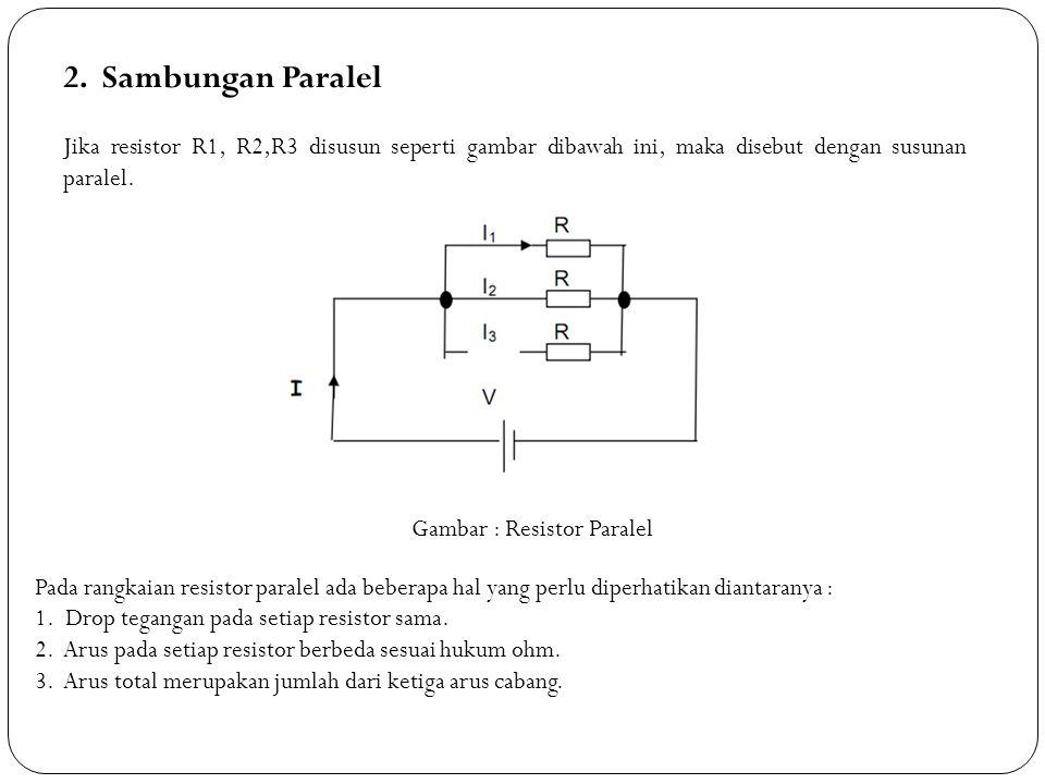Gambar : Resistor Paralel