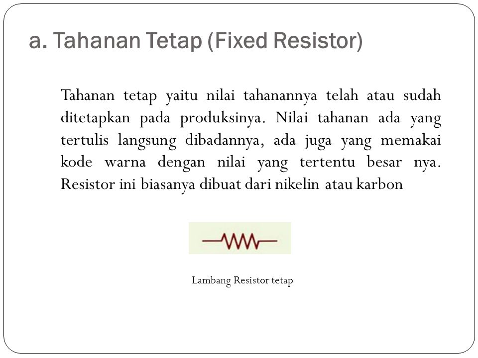 a. Tahanan Tetap (Fixed Resistor)