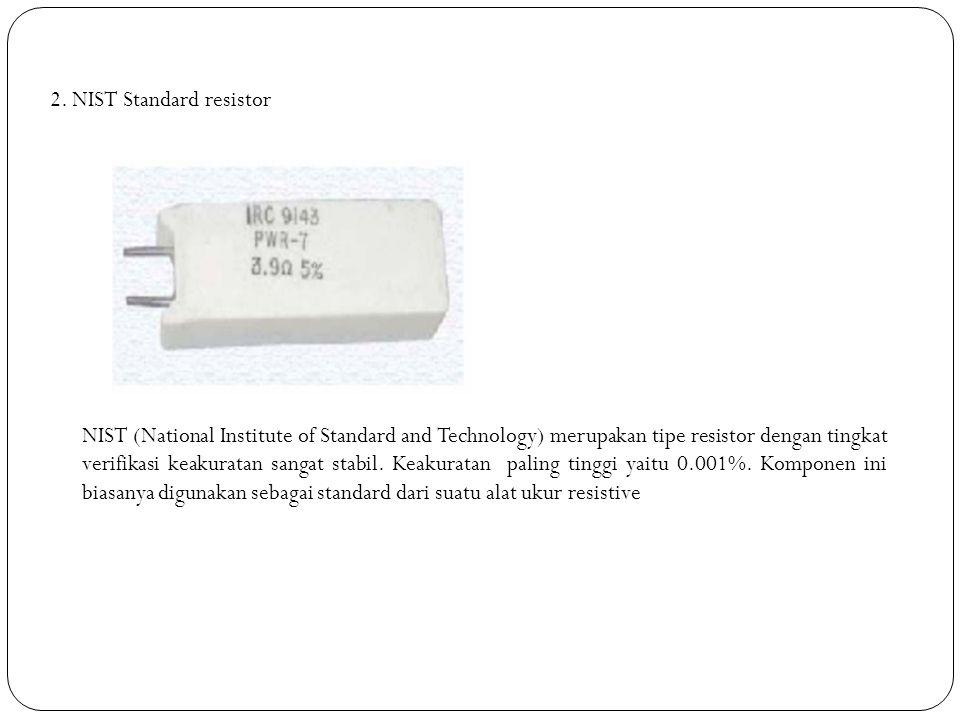 2. NIST Standard resistor