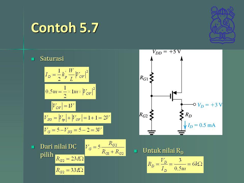 Contoh 5.7 Saturasi Dari nilai DC pilih Untuk nilai RD