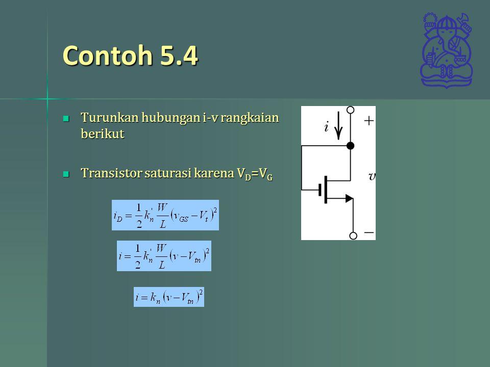 Contoh 5.4 Turunkan hubungan i-v rangkaian berikut