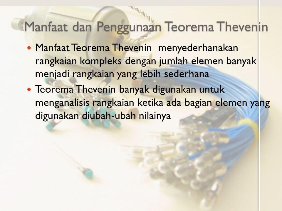Manfaat dan Penggunaan Teorema Thevenin