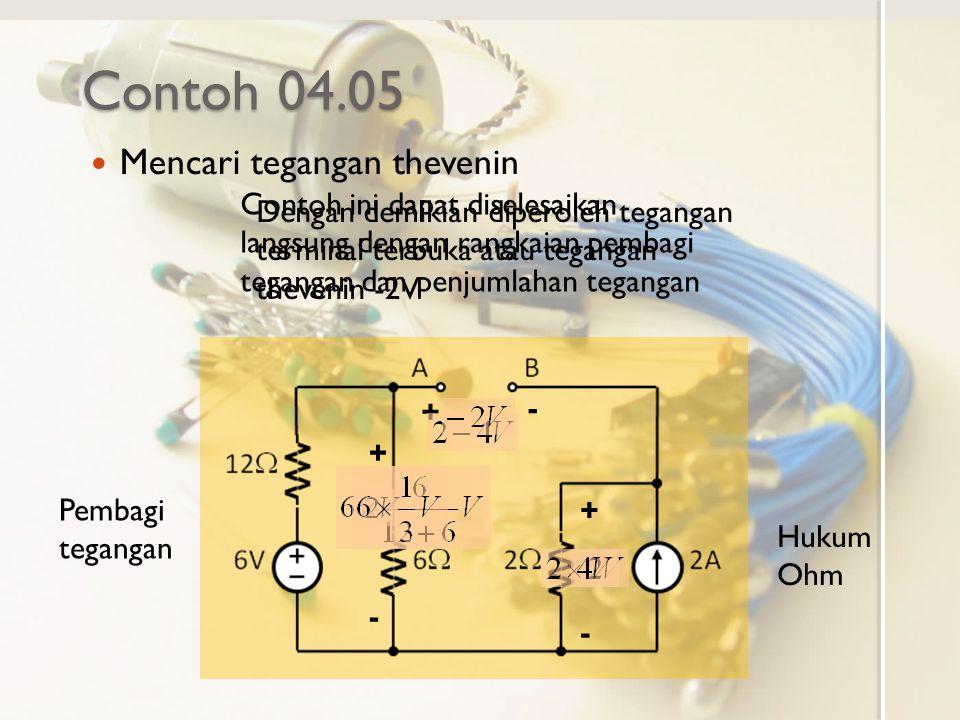 Contoh 04.05 Mencari tegangan thevenin