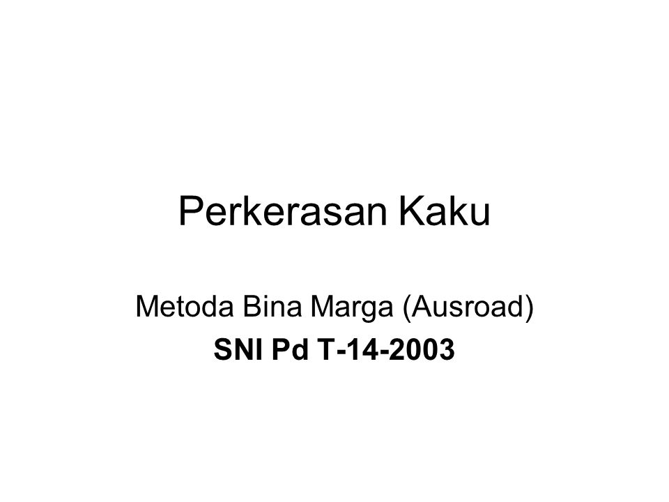 Metoda Bina Marga (Ausroad) SNI Pd T-14-2003