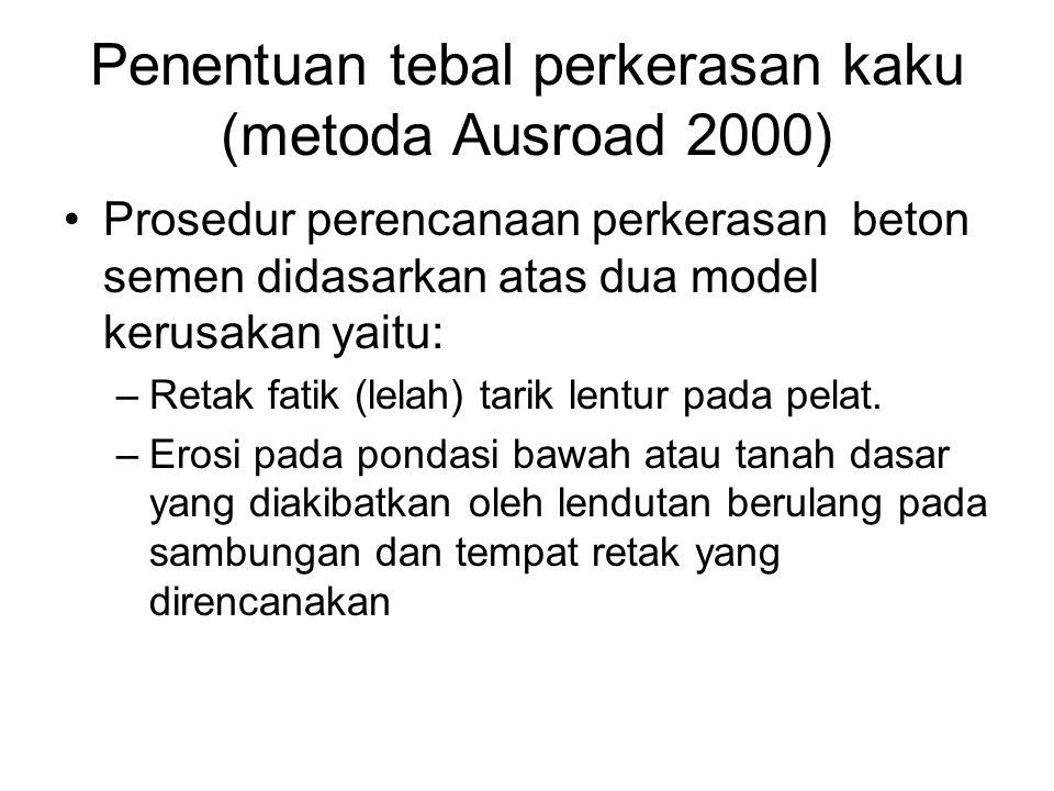 Penentuan tebal perkerasan kaku (metoda Ausroad 2000)