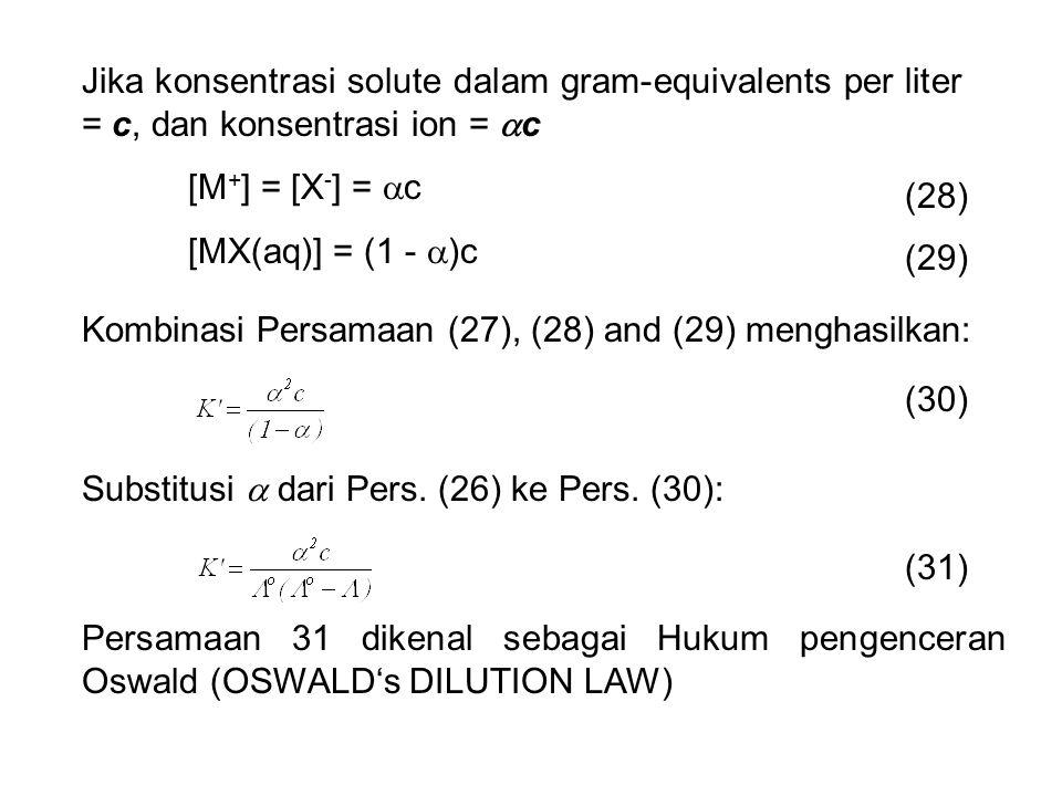 Jika konsentrasi solute dalam gram-equivalents per liter = c, dan konsentrasi ion = c