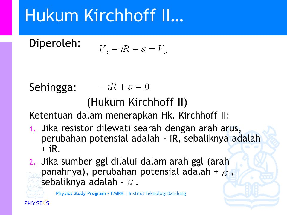 Hukum Kirchhoff II… Diperoleh: Sehingga: (Hukum Kirchhoff II)