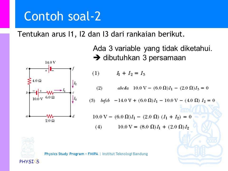 Contoh soal-2 Tentukan arus I1, I2 dan I3 dari rankaian berikut.