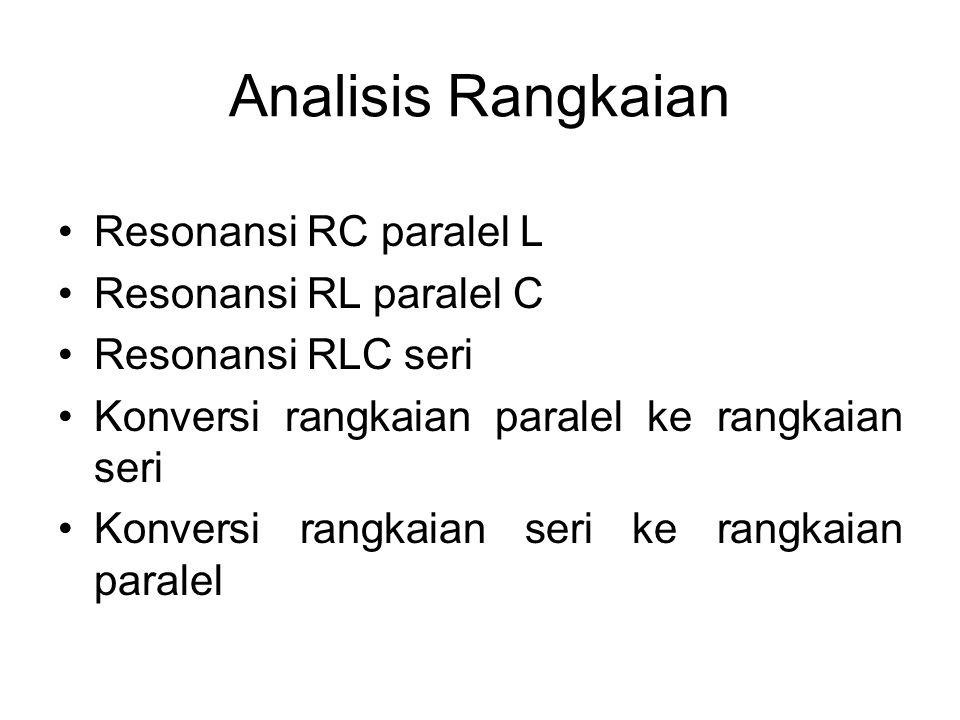 Analisis Rangkaian Resonansi RC paralel L Resonansi RL paralel C