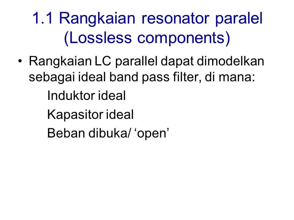 1.1 Rangkaian resonator paralel (Lossless components)