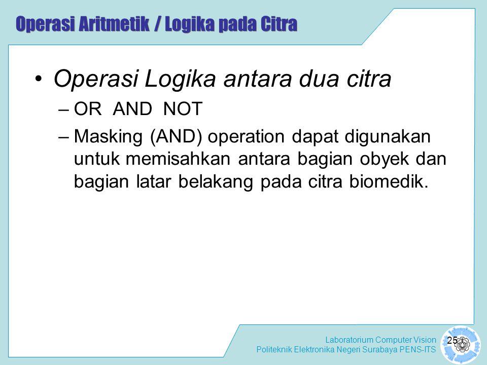 Operasi Aritmetik / Logika pada Citra