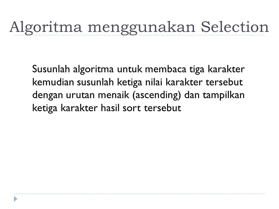 Algoritma menggunakan Selection