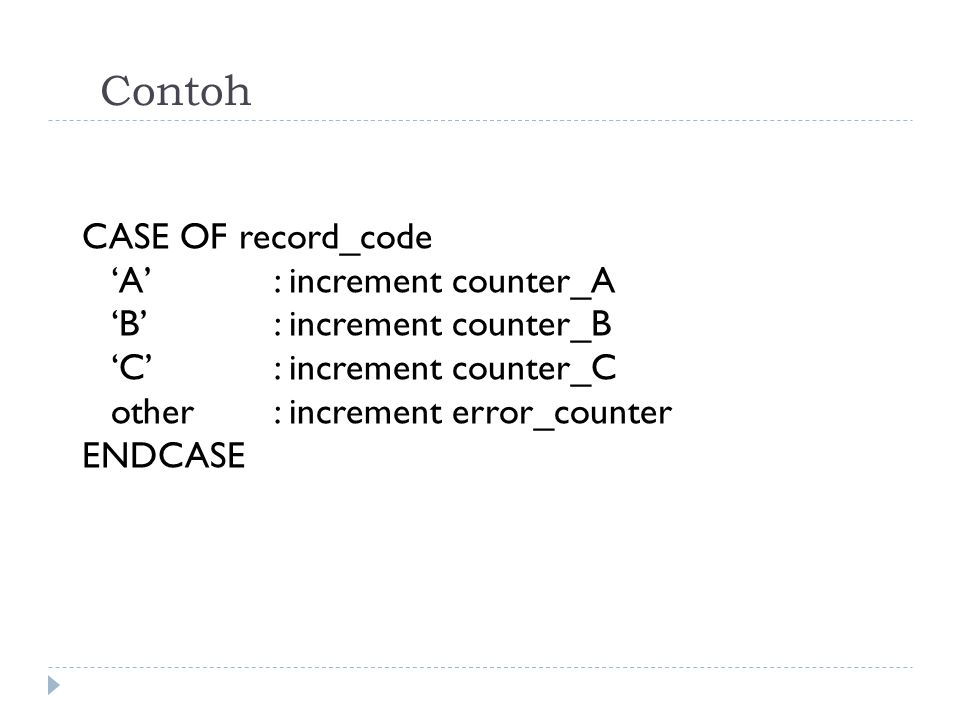 Contoh CASE OF record_code 'A' : increment counter_A