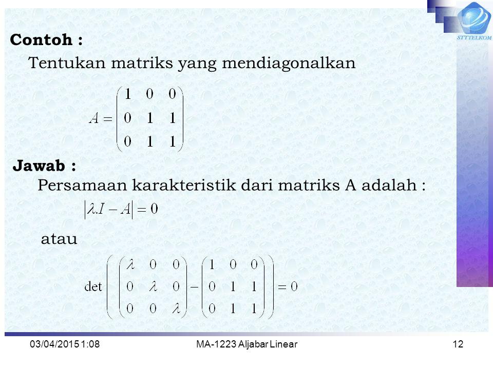 Tentukan matriks yang mendiagonalkan