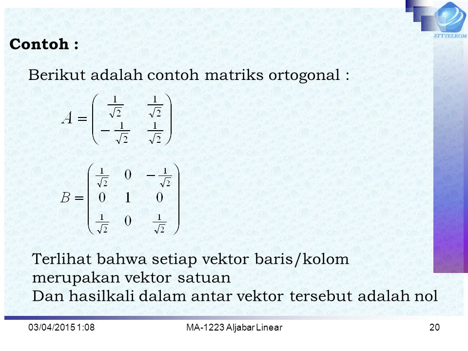 Berikut adalah contoh matriks ortogonal :