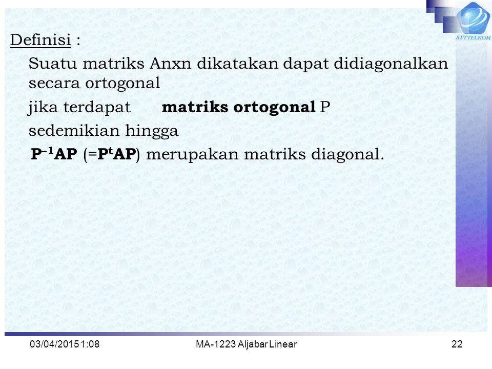 Suatu matriks Anxn dikatakan dapat didiagonalkan secara ortogonal