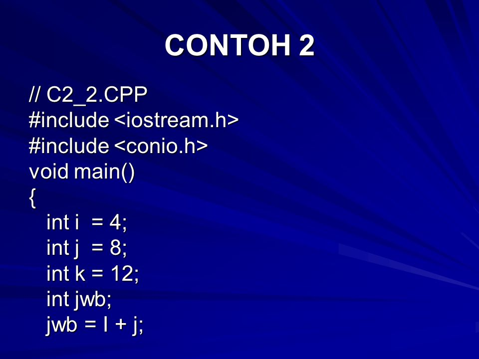 CONTOH 2 // C2_2.CPP #include <iostream.h>
