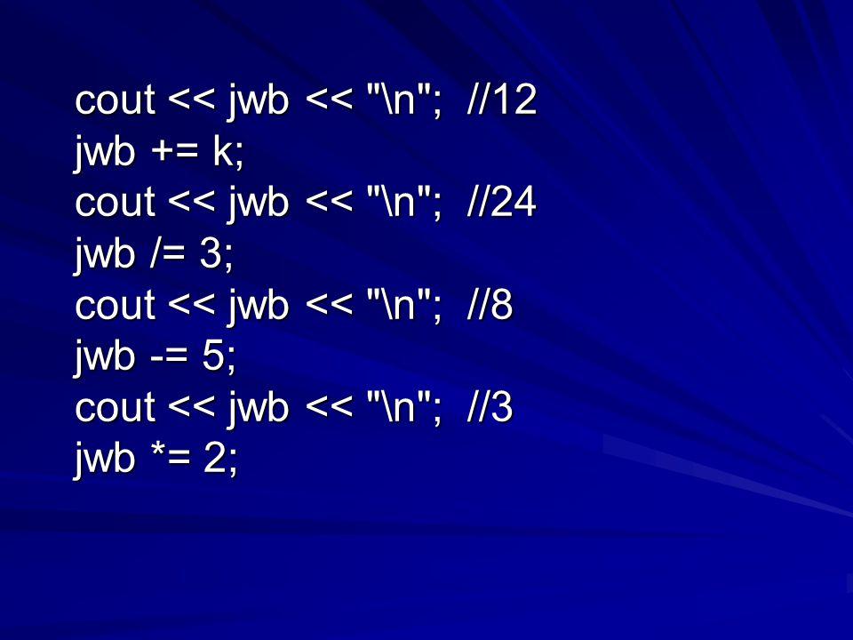 cout << jwb << \n ; //12