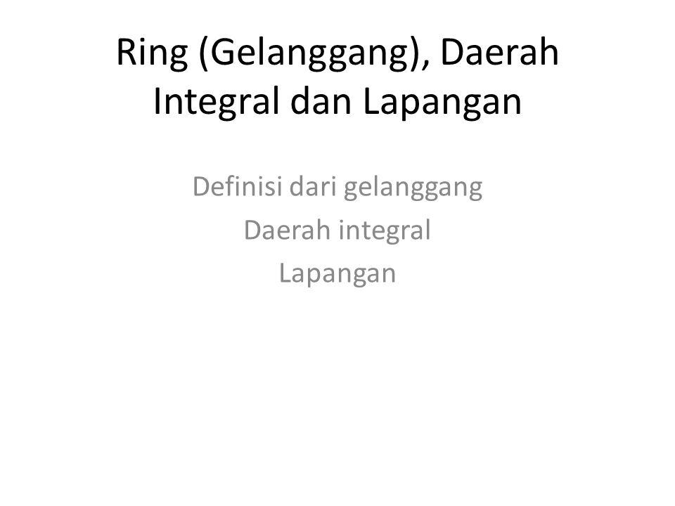 Ring (Gelanggang), Daerah Integral dan Lapangan