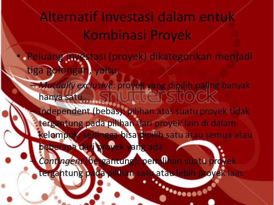 Alternatif Investasi dalam entuk Kombinasi Proyek