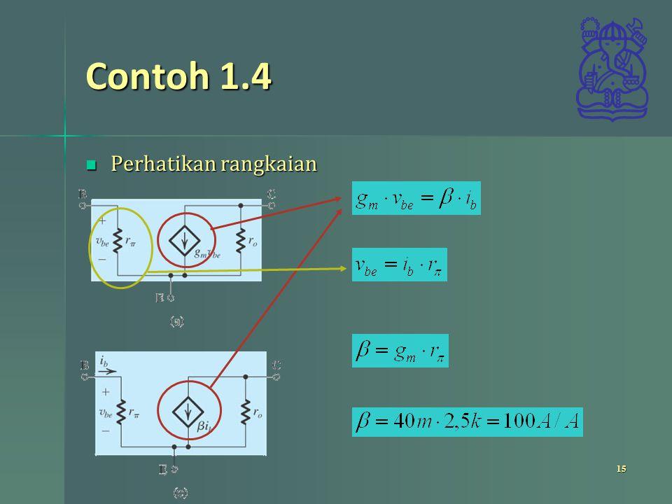 Contoh 1.4 Perhatikan rangkaian