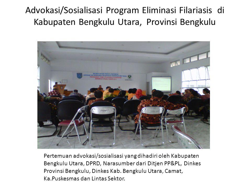 Advokasi/Sosialisasi Program Eliminasi Filariasis di Kabupaten Bengkulu Utara, Provinsi Bengkulu