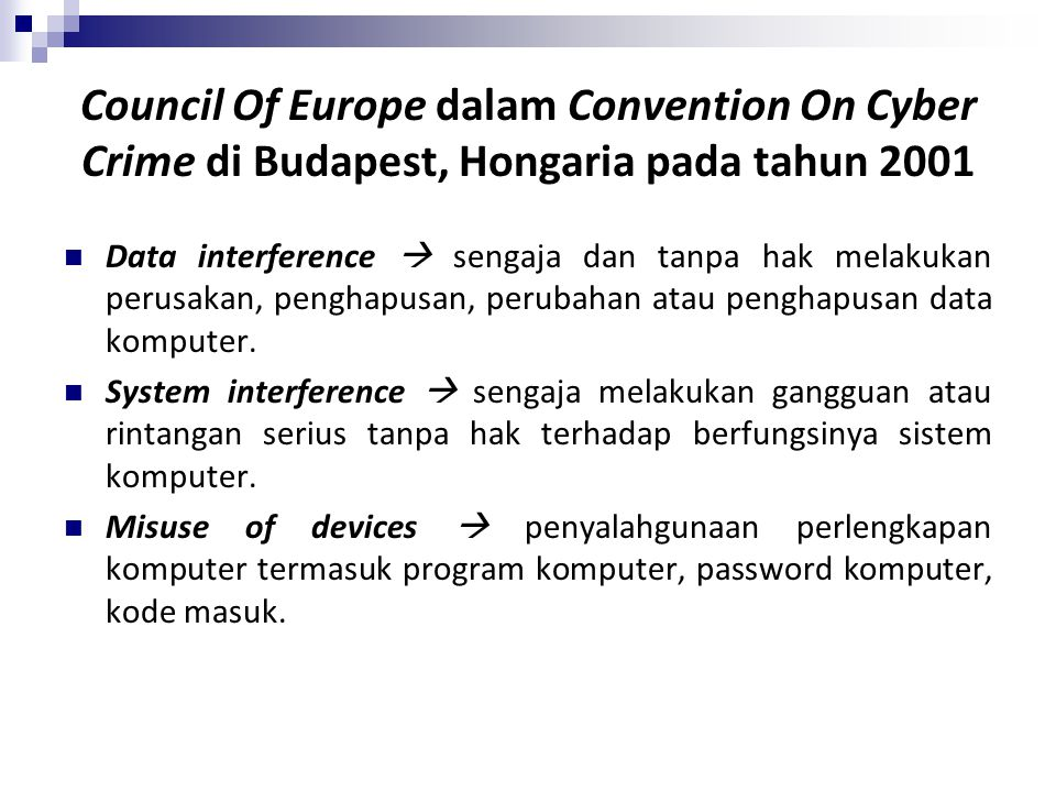 Council Of Europe dalam Convention On Cyber Crime di Budapest, Hongaria pada tahun 2001
