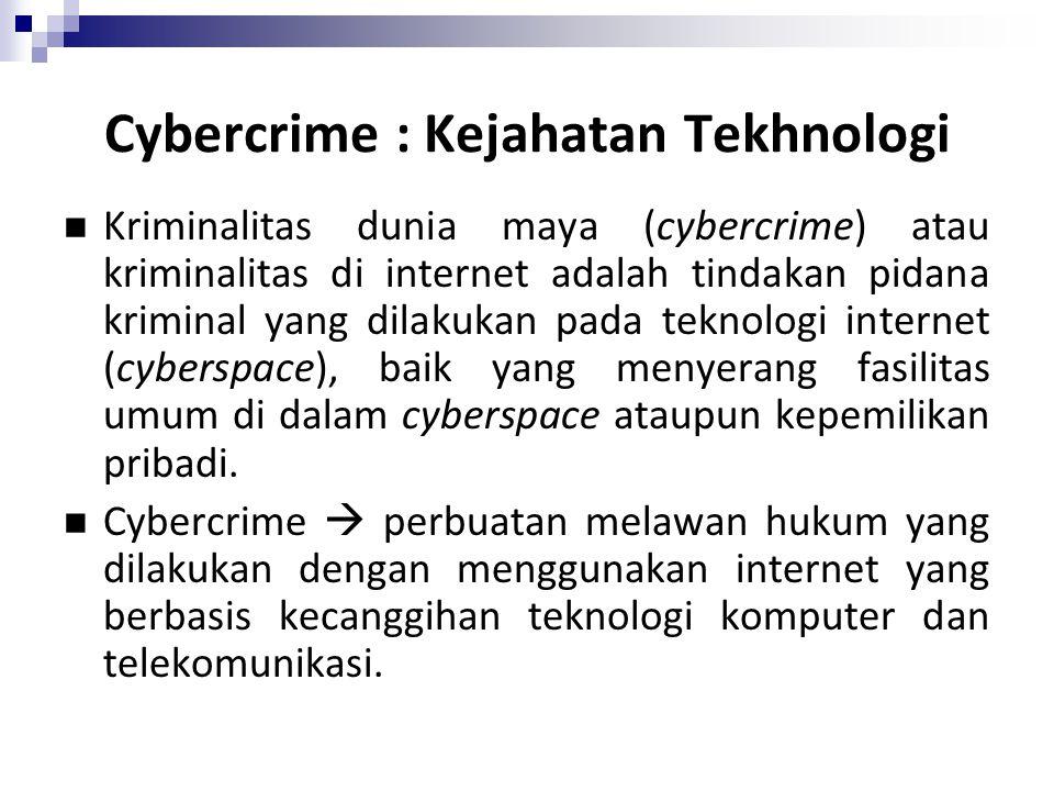 Cybercrime : Kejahatan Tekhnologi