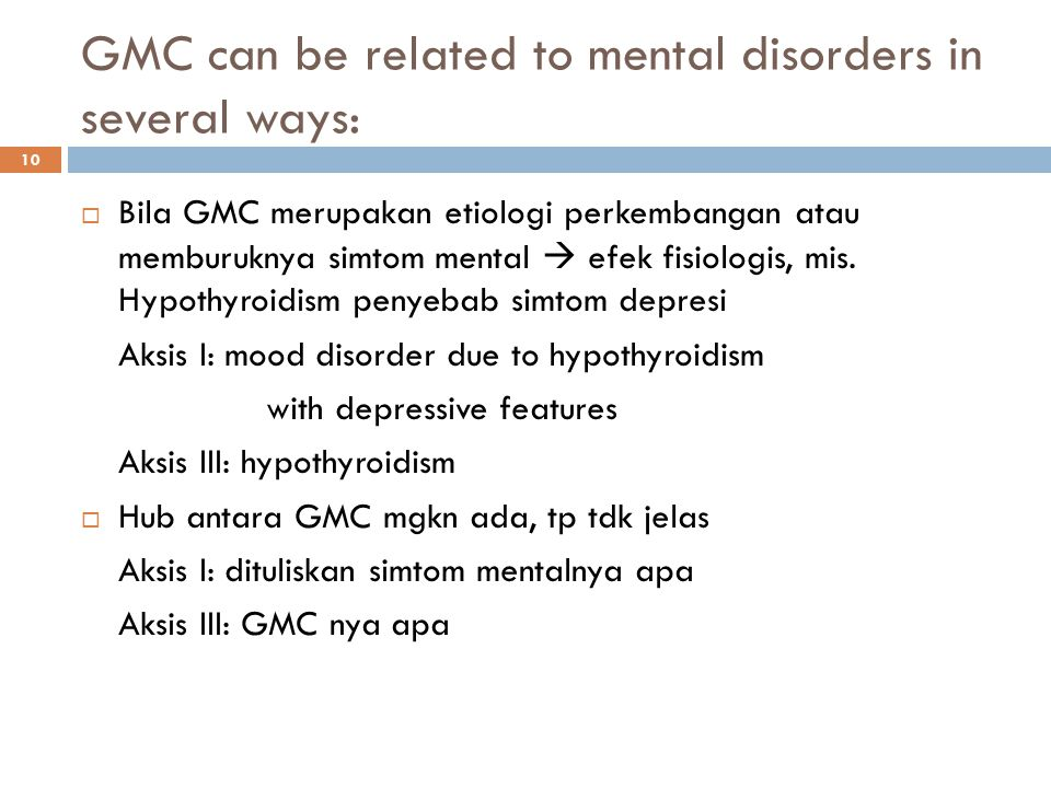 GMC can be related to mental disorders in several ways: