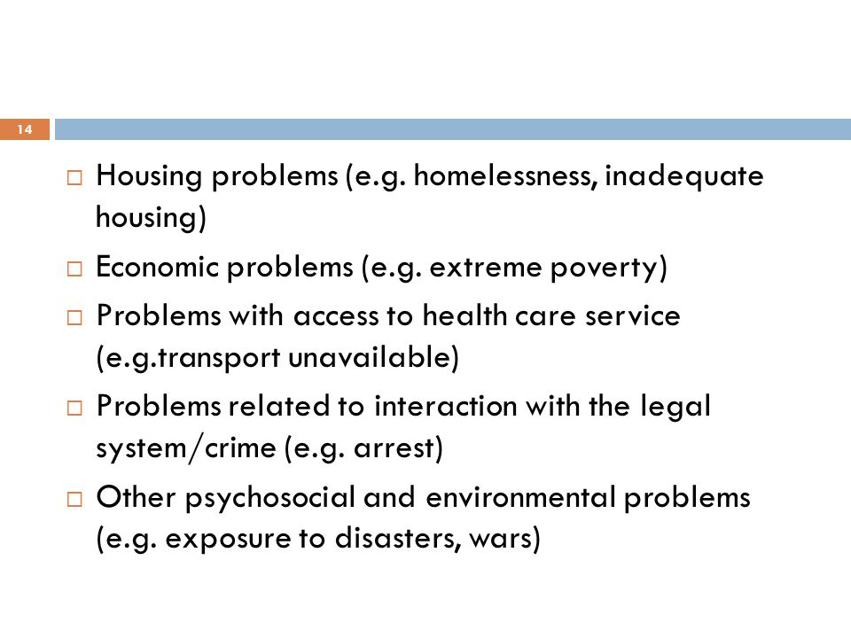 Housing problems (e.g. homelessness, inadequate housing)
