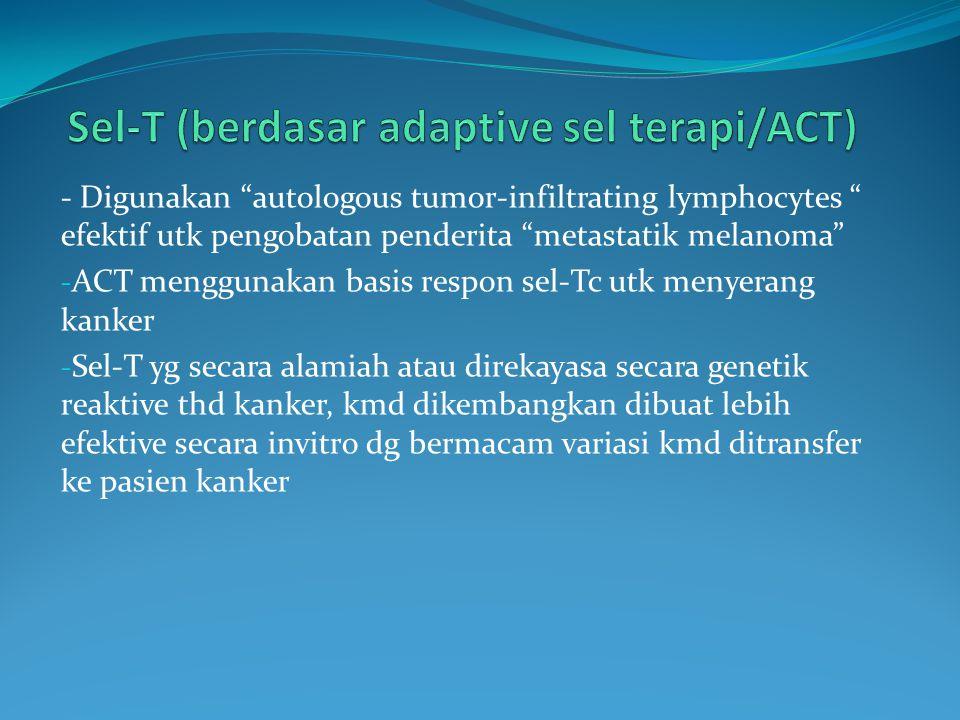 Sel-T (berdasar adaptive sel terapi/ACT)