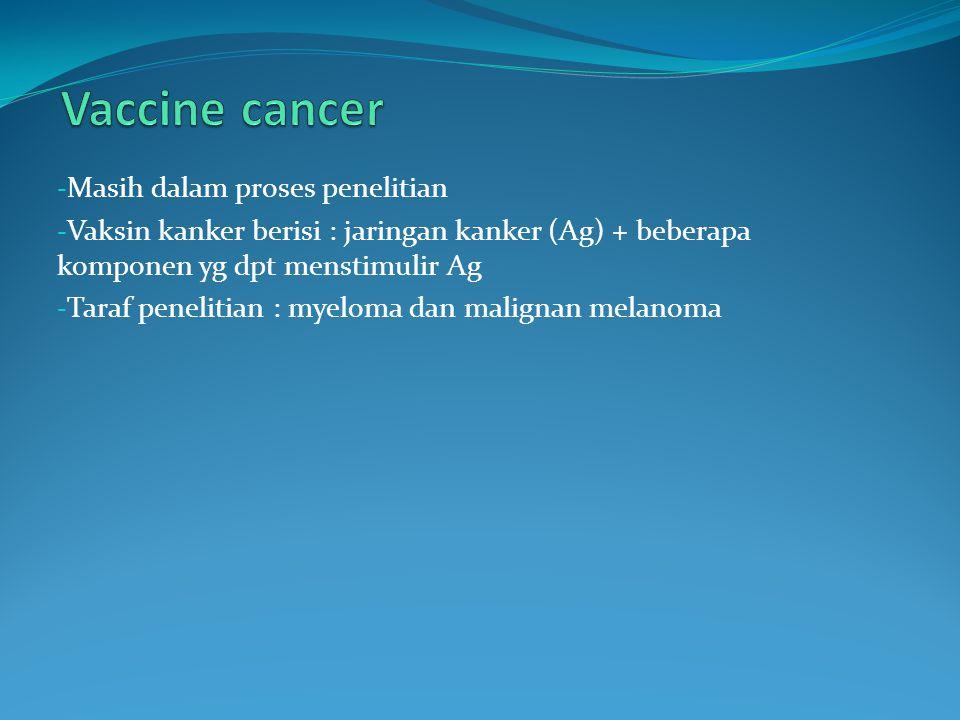 Vaccine cancer Masih dalam proses penelitian