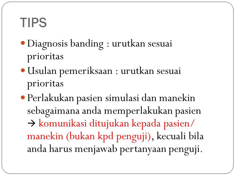 TIPS Diagnosis banding : urutkan sesuai prioritas