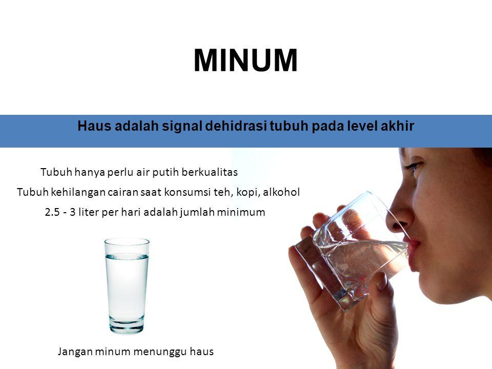 Haus adalah signal dehidrasi tubuh pada level akhir