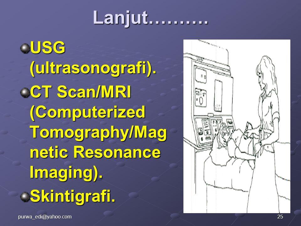 Lanjut………. USG (ultrasonografi).